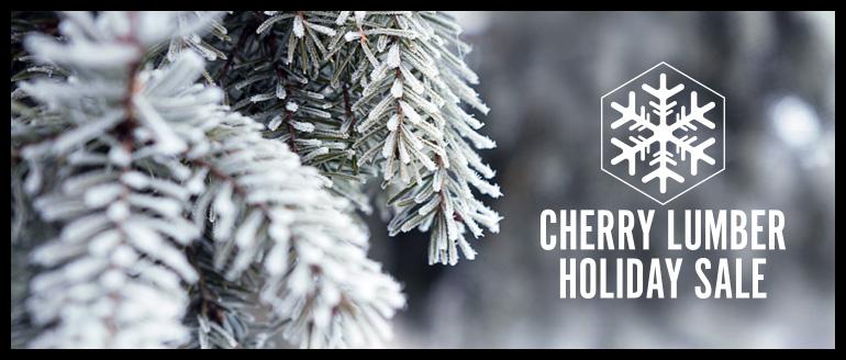 Cherry Lumber Holiday Sale