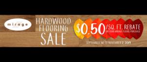 Mirage Hardwood Flooring Sale: $0.50/sq ft rebate on your mirage flooring purchase, September 30 to November 2, 2019